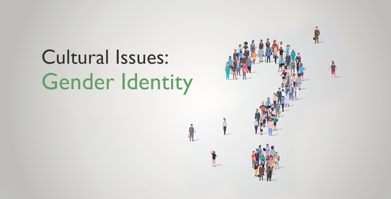 Cultural Issues: Gender Identity
