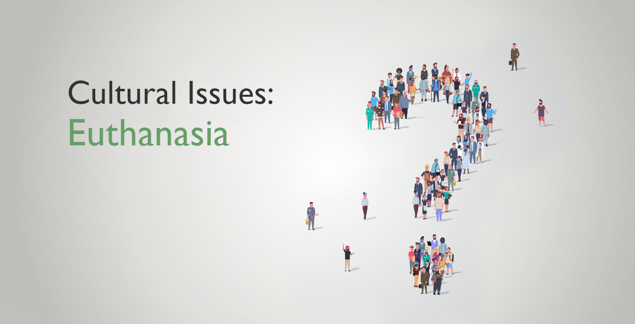 Cultural Issues: Euthanasia