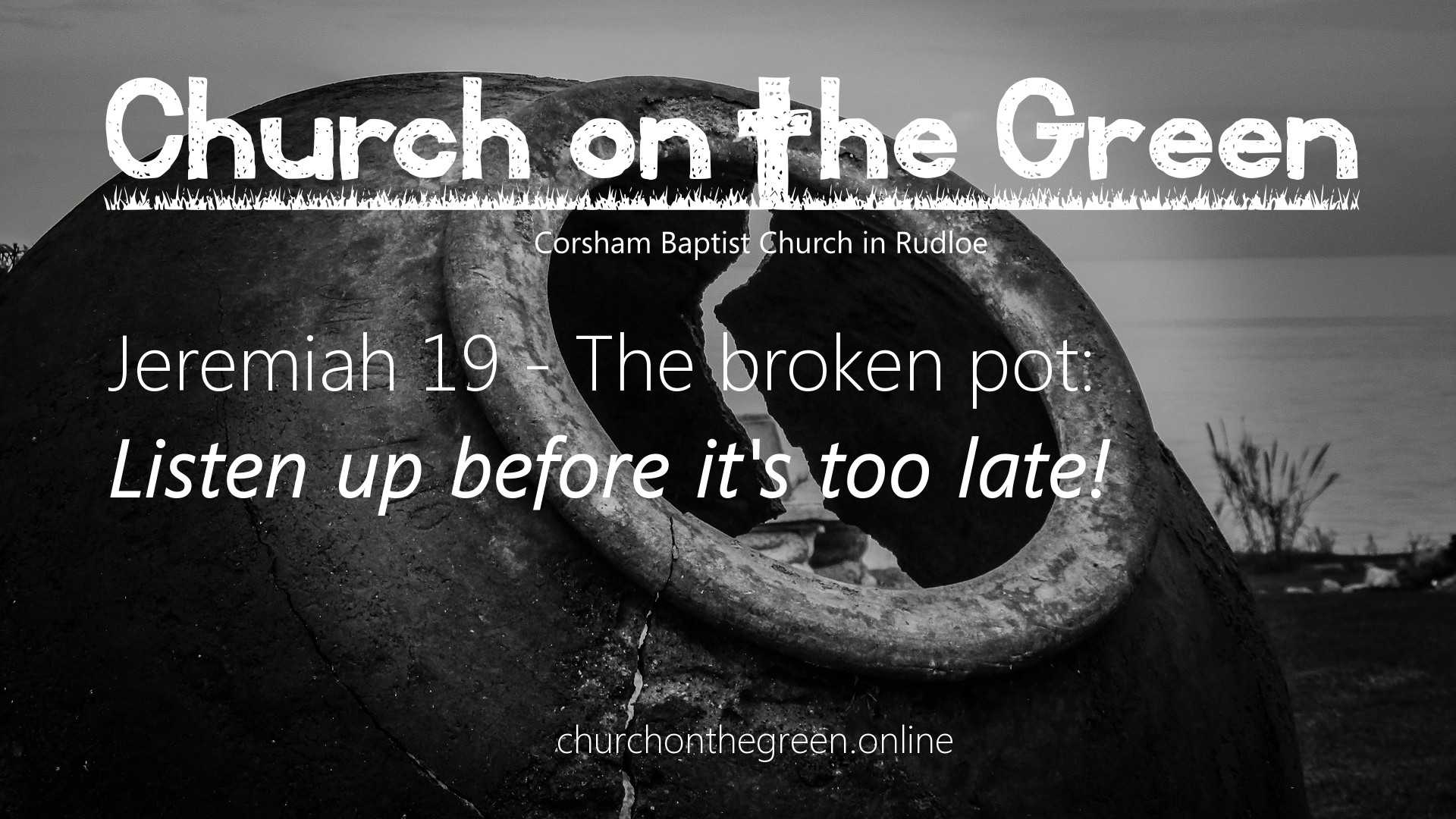 Jeremiah 19: Listen up before it's too late!