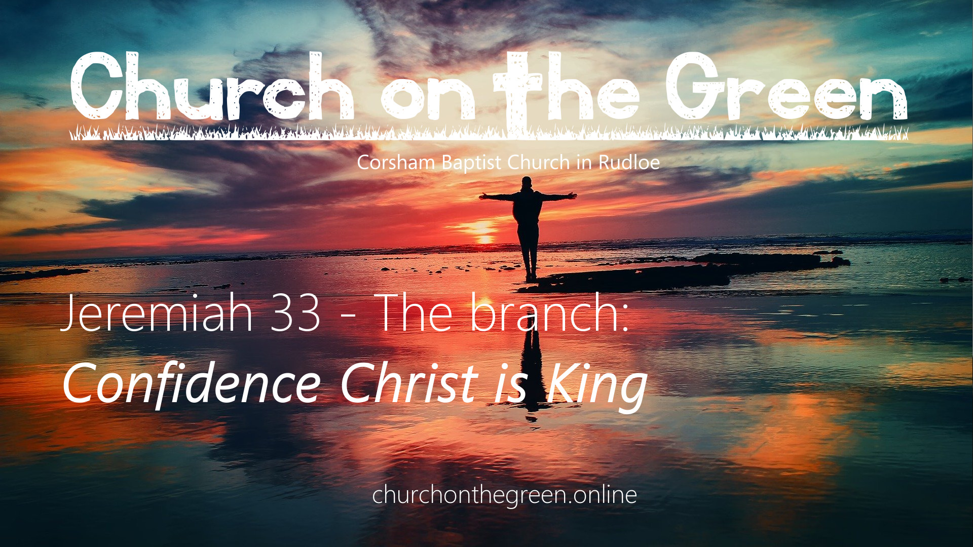 Jeremiah 33: 14-26 : The branch – Confidence Christ is King