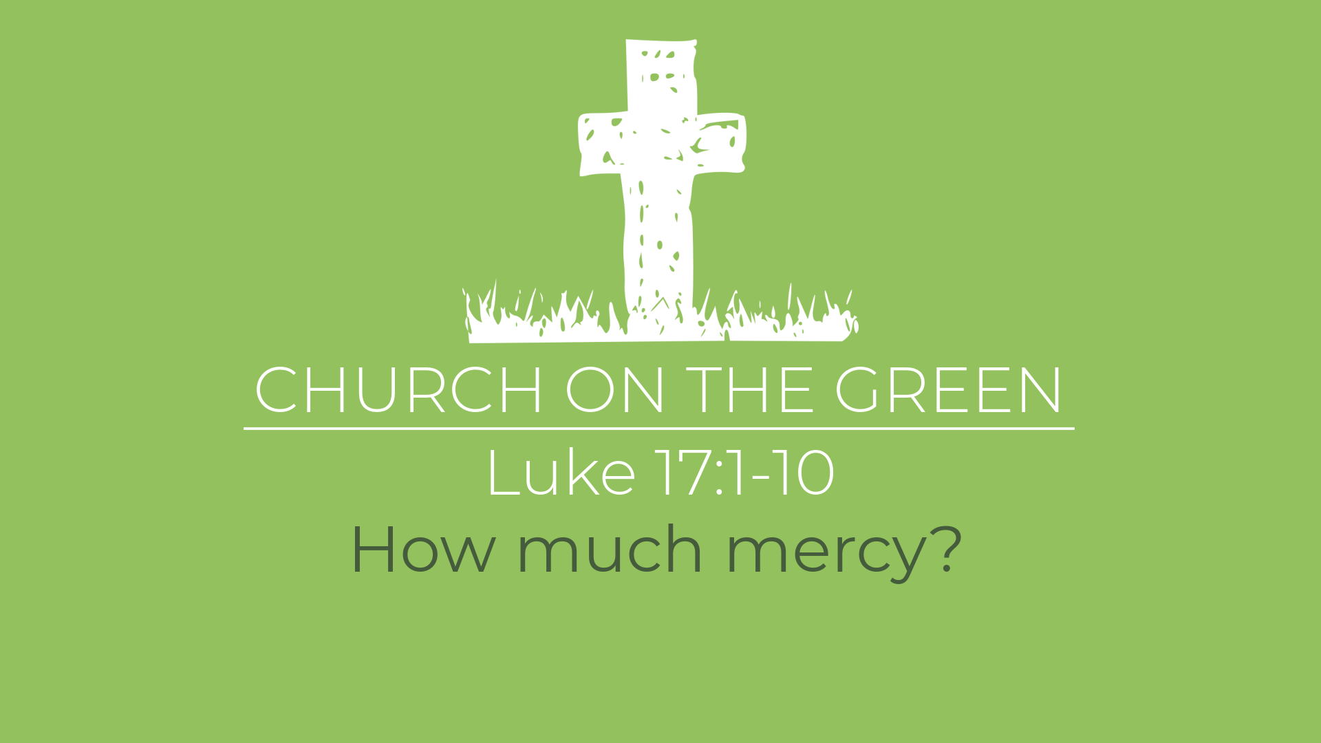 How much mercy? (Luke 17:1-10)