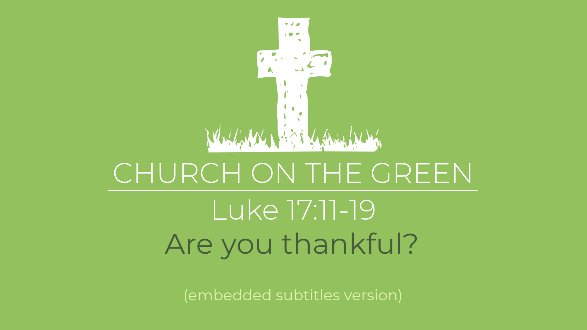 ARE YOU THANKFUL? (LUKE 17:11-19)