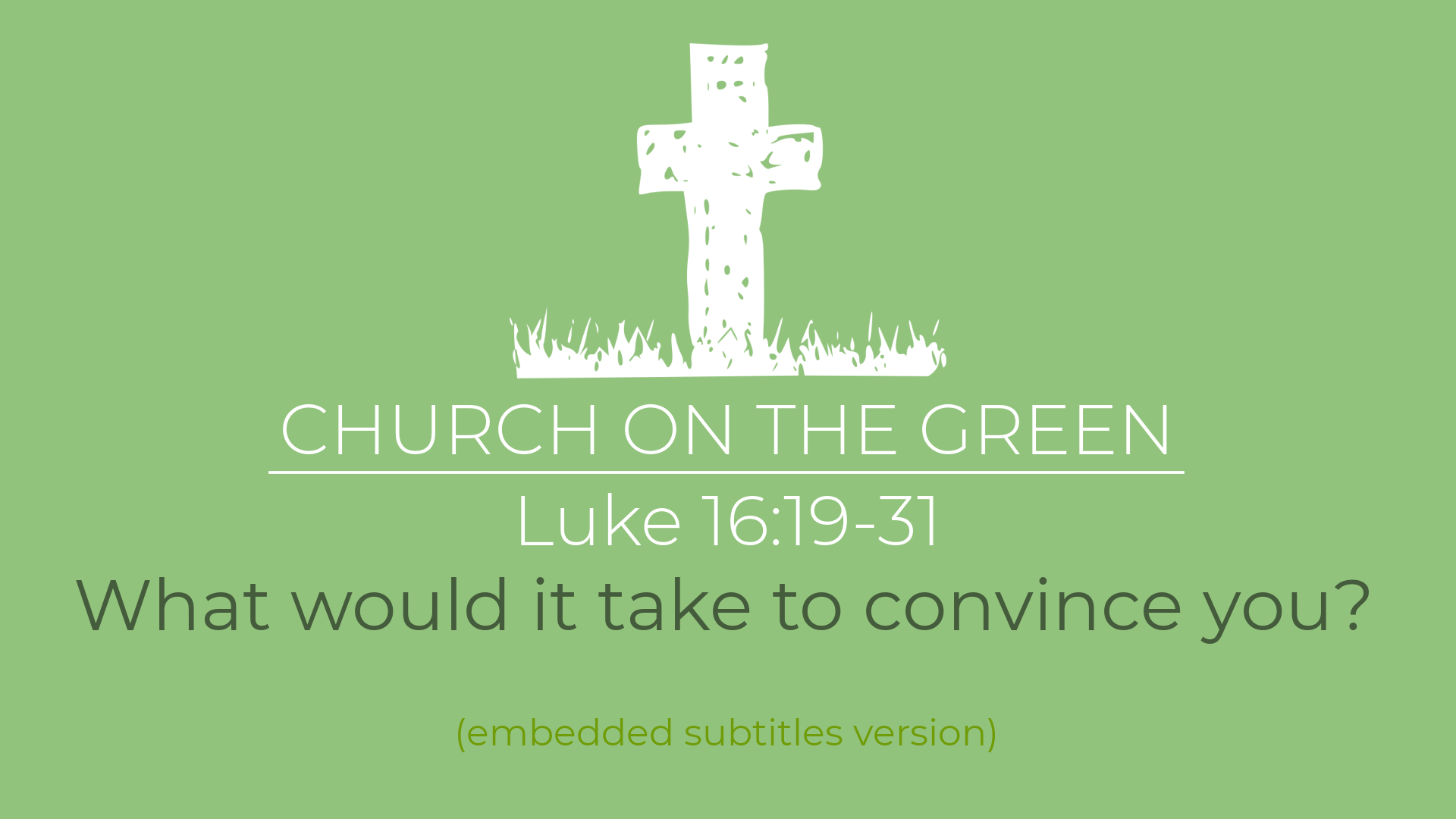 What would it take to convince you? (Luke 16:19-31)