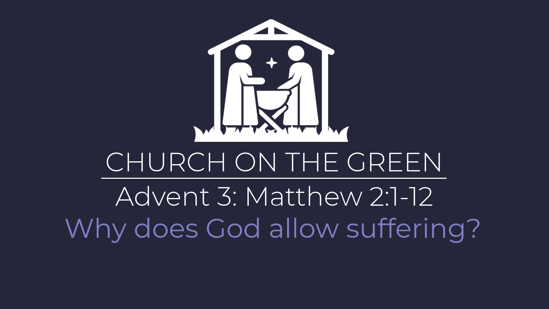 Why does God allow suffering? (Matthew 2:1-12)