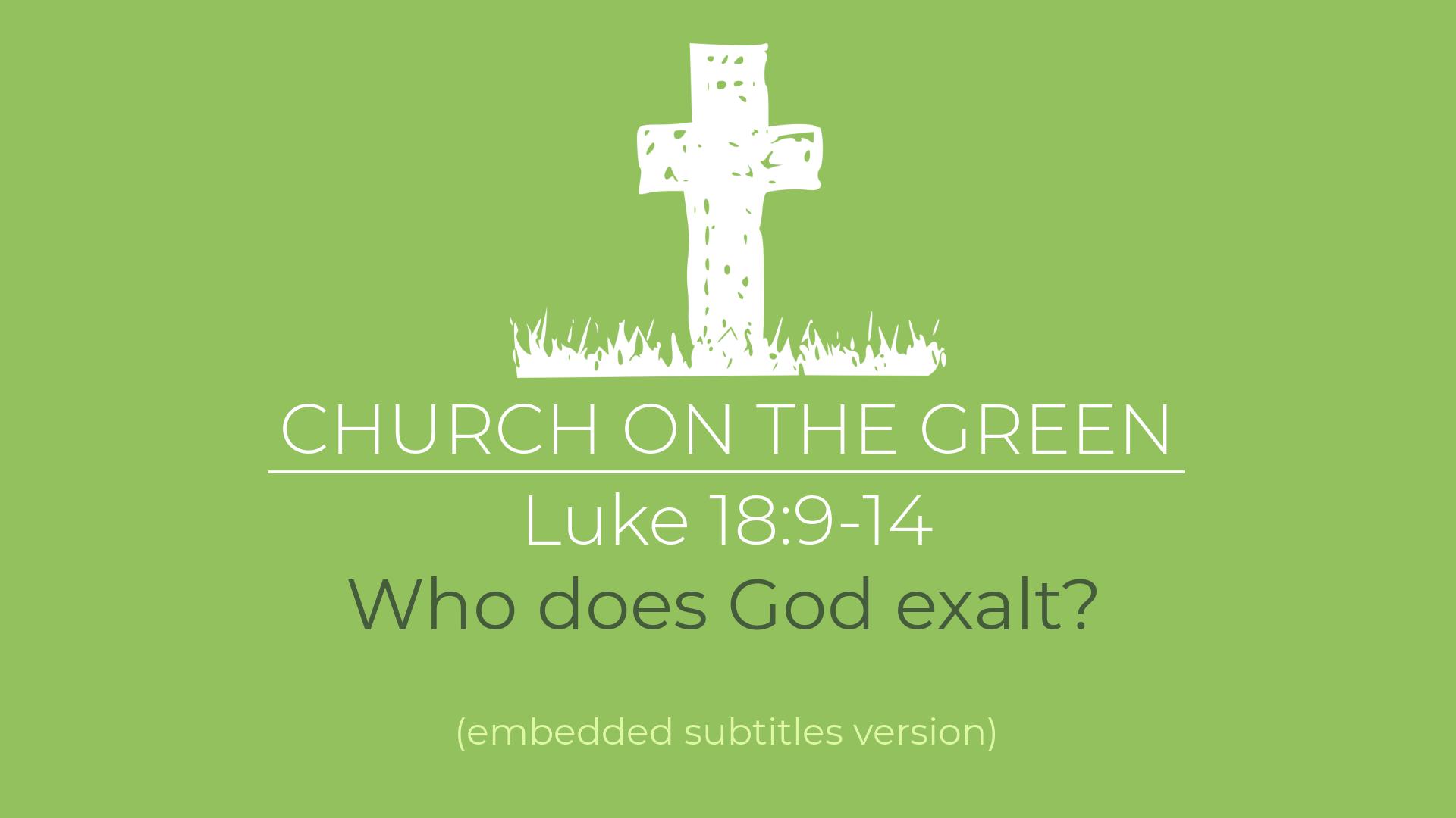 Who does God exalt? (Luke 18:9-14)